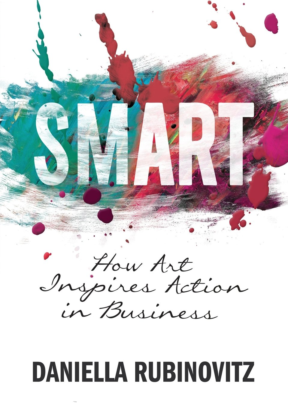 Smart: How Art Inspires Action in Business pdf epub