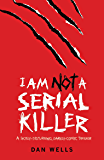 I Am Not A Serial Killer: Now a major film (English Edition)
