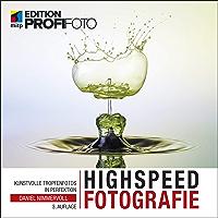Highspeedfotografie: Kunstvolle Tropfenfotos in Perfektion (Edition ProfiFoto) (German Edition)