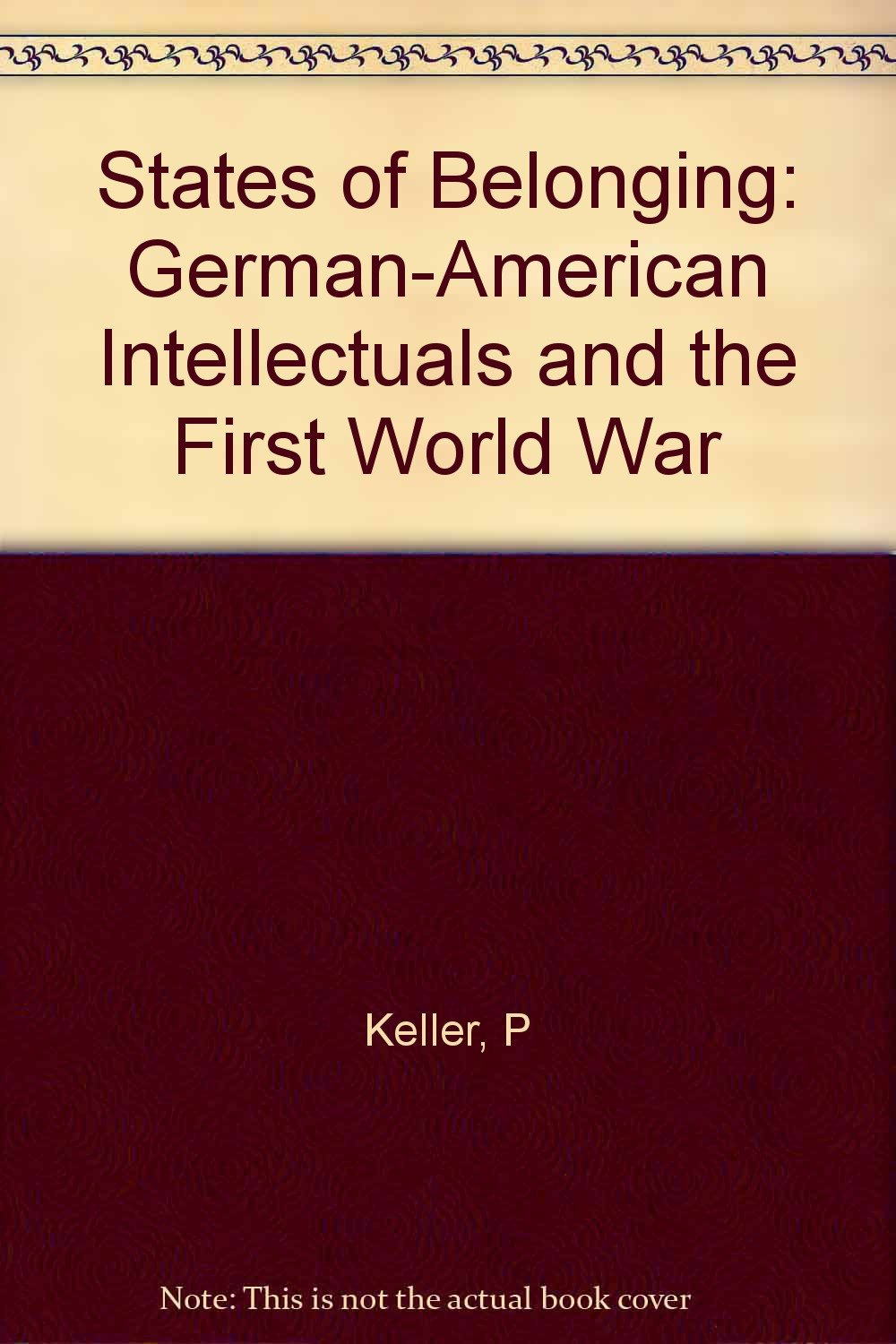 States of Belonging: German-American Intellectuals and the First World War ebook