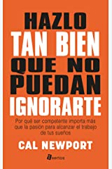 Hazlo tan bien que no puedan ignorarte (ASERTOS) (Spanish Edition) Kindle Edition