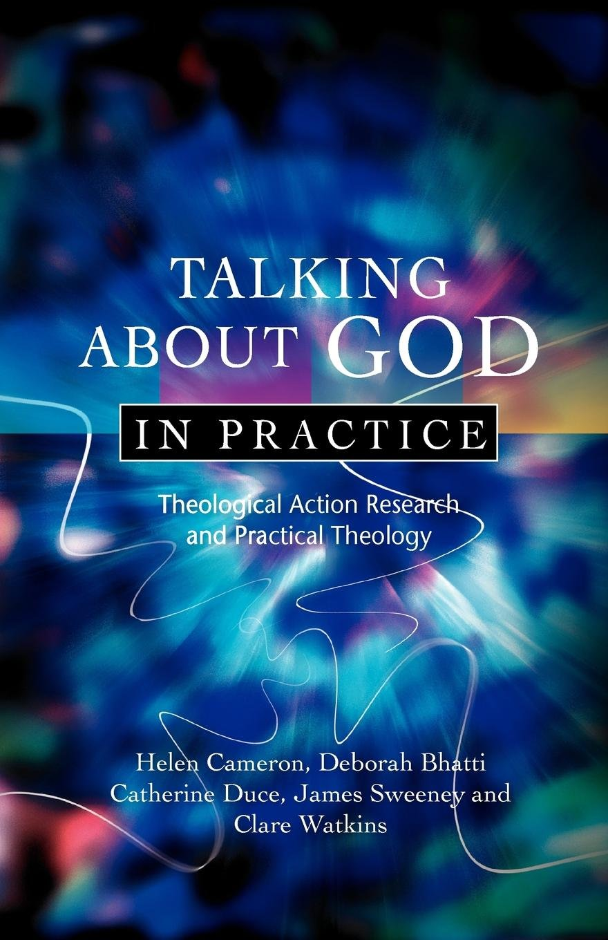 Read Online Talking About God in Practice: Theological Action Research and Practical Theology PDF
