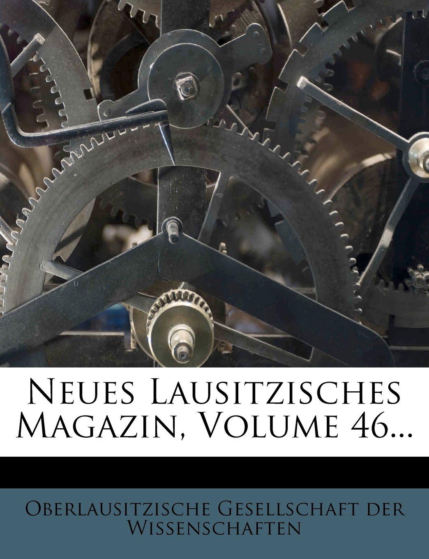 Download Neues Lausitzisches Magazin, Volume 46... (German Edition) PDF