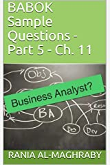 BABOK Sample Questions - Part 5: Ch. 11 Kindle Edition