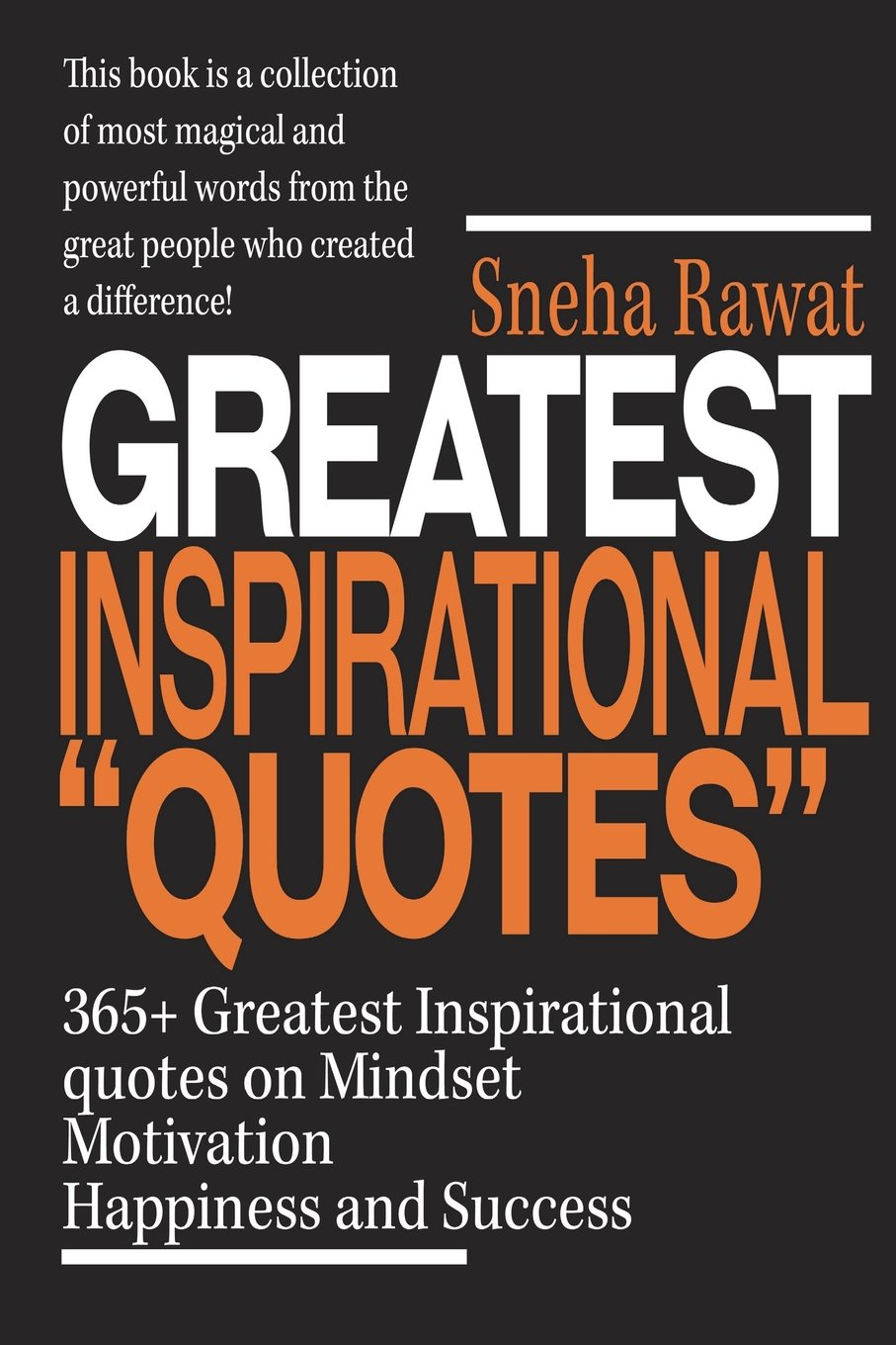 Download 365+ Greatest Inspirational Quotes on Mindset, Motivation, Happiness and Success: Greatest and most powerful quotes used by the famous people ever lived pdf