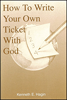 Praying to get results kindle edition by kenneth e hagin religion how to write your own ticket with god fandeluxe Image collections