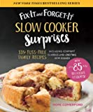 Fix-It and Forget-It Slow Cooker Surprises: 335+ Fuss-Free Family Recipes Including Comfort Classics and Exciting New…