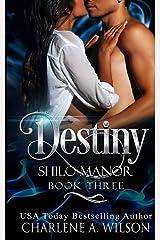 Destiny: Multi-Dimensional Soul Mates (Shilo Manor) Paperback