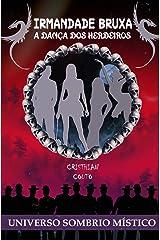 Irmandade Bruxa: A Dança Dos Herdeiros (Universo Sombrio Místico) eBook Kindle