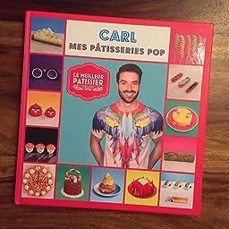Amazon.fr - Le Meilleur Pâtissier, Carl - Carl Arsenault