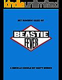 My Raging Case of Beastie Fever