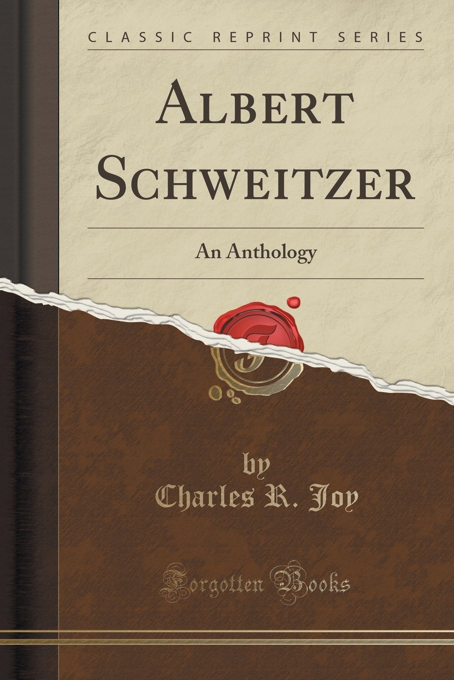 Download Albert Schweitzer: An Anthology (Classic Reprint) pdf
