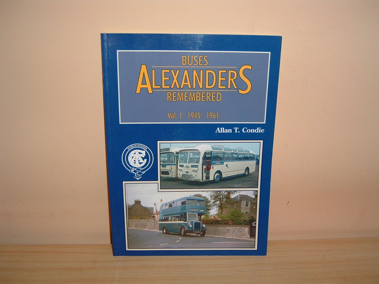 Alexander's Buses Remembered: 1945-1961 v. 1