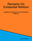 Remarks On Existential Nihilism: Labelling, Narcissism and Existential Maturity
