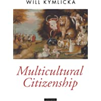 Multicultural Citizenship: A Liberal Theory of Minority Rights
