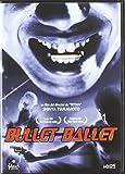 Bullet Ballet [DVD]
