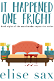 It Happened One Fright (Matchmaker Mysteries Book 8)