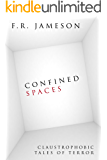 Confined Spaces: Claustrophobic Tales of Terror (Short Stories Book 1)