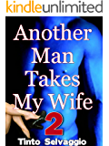 Another Man Takes My Wife 2: Rough Dominant Training & Sharing Submissive Hotwife & Cuckold Husband with Public Humiliation