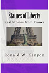 Statues of Liberty: Real Stories from France Kindle Edition