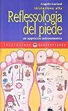 Iniziazione alla riflessologia del piede. Un approccio psicosomatico