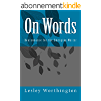 On Words: Reassurance for the Emerging Writer (English Edition)