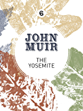 The Yosemite: John Muir's quest to preserve the wilderness (John Muir: The Eight Wilderness-Discovery Books)