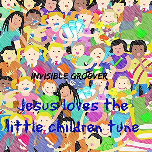 (Jesus Loves the Little Children Tune )