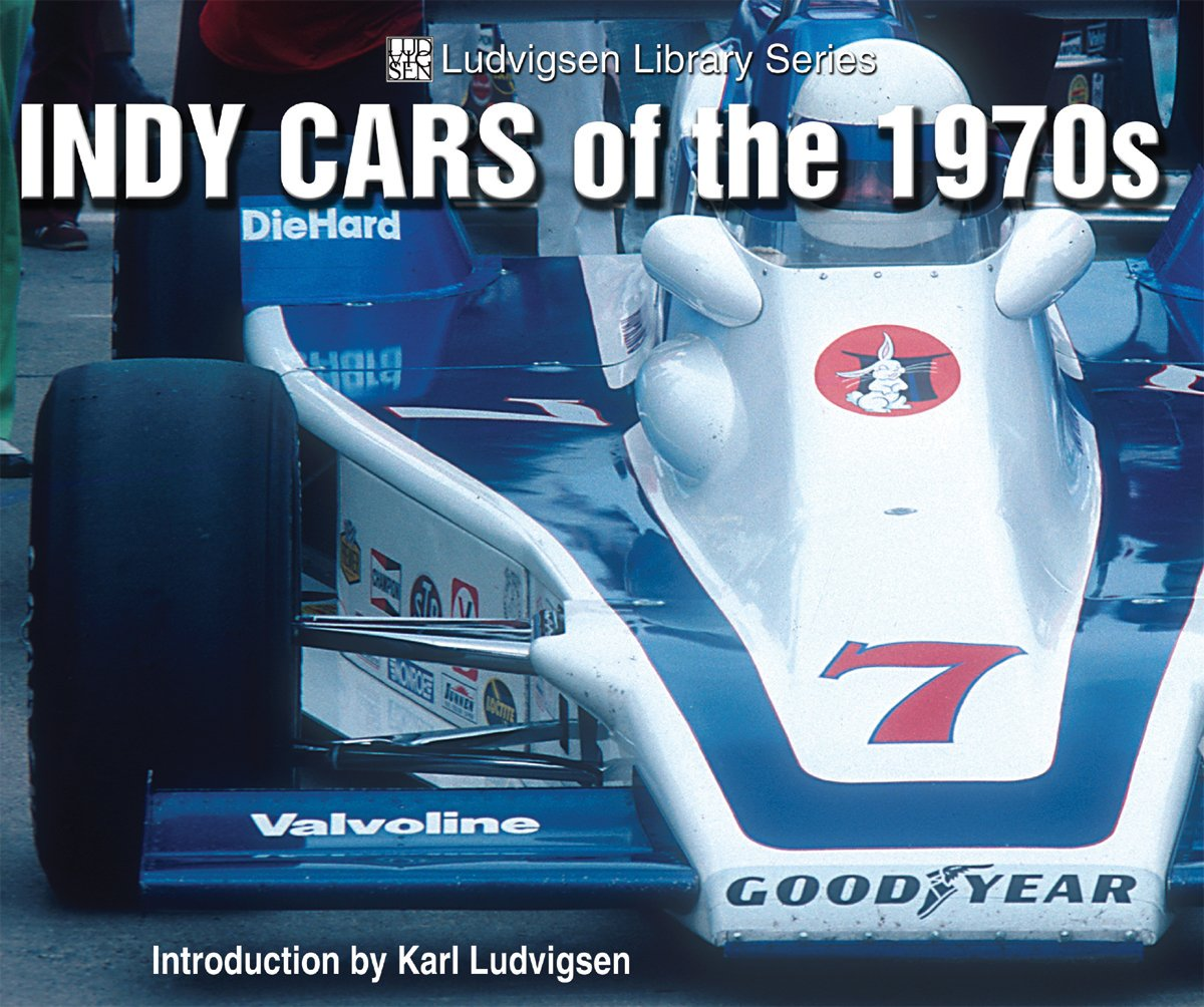 Indy Cars of the 1970s: Karl Ludvigsen, Introduction by Karl ...