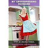 My Crossdressing Husband: Transgender, Crossdressing