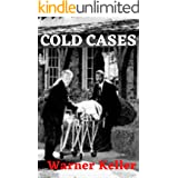 COLD CASES: A True Crime Collection: Unidentified Serial Killers, Unsolved Kidnappings, and Mysterious Murders