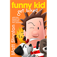 Funny Kid Get Licked (Funny Kid, Book 4)
