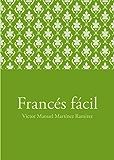 Francés fácil (Spanish Edition)