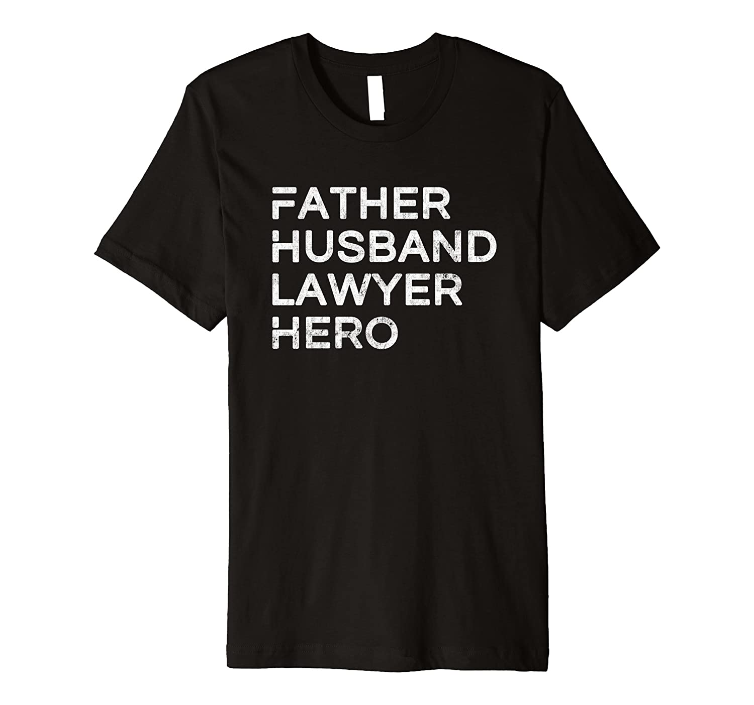 Mens Father Husband Lawyer Hero – Inspirational Father T-Shirt