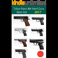 Tokyo Marui AIR Hand Guns Item list 2017 (English Edition)