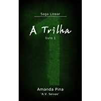 Saga Linear - A Trilha: Livro 1