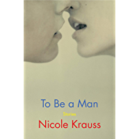 To Be a Man: Stories (English Edition)