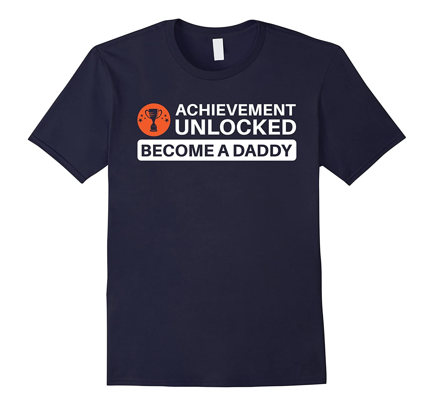 Achievement Unlocked Become A Daddy Shirt Funny Gift For Dad-TH
