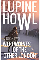 Werewolves of the Other London (Lupine Howl Book 2) Kindle Edition