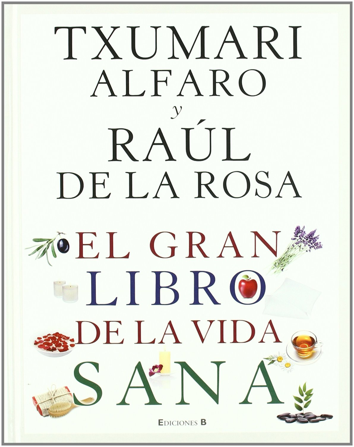 El gran libro de la vida sana / The Great Book of Healthy Living (Spanish Edition) ebook