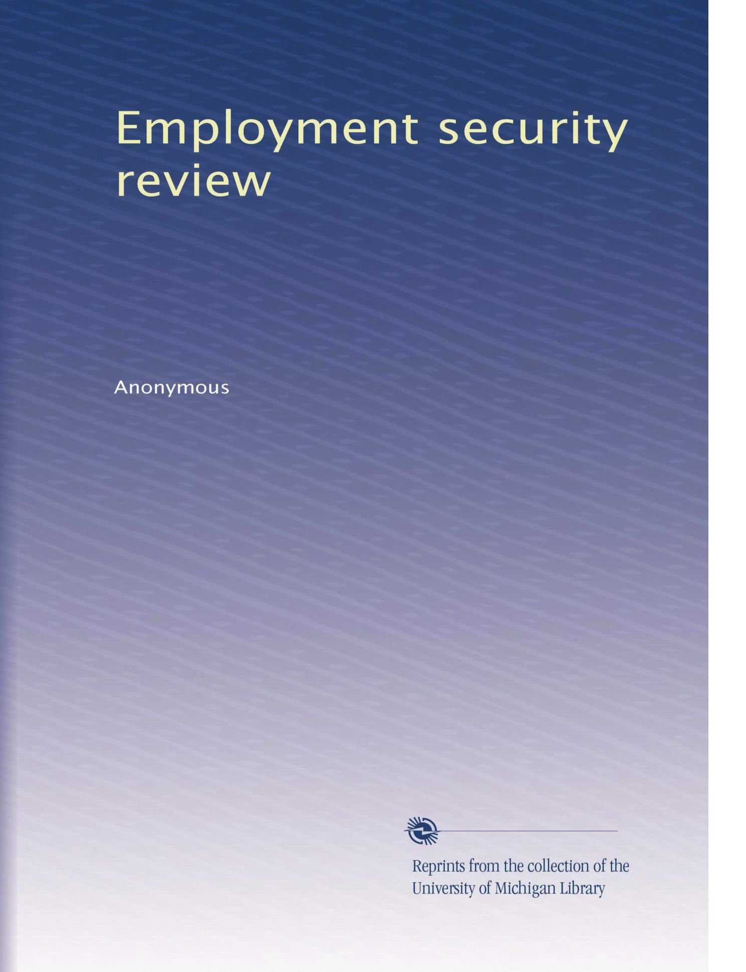 Employment security review (Volume 9) ebook