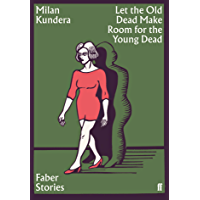 Let the Old Dead Make Room for the Young Dead: Faber Stories (English Edition)