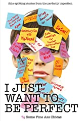I Just Want to Be Perfect (I Just Want to Pee Alone) Paperback