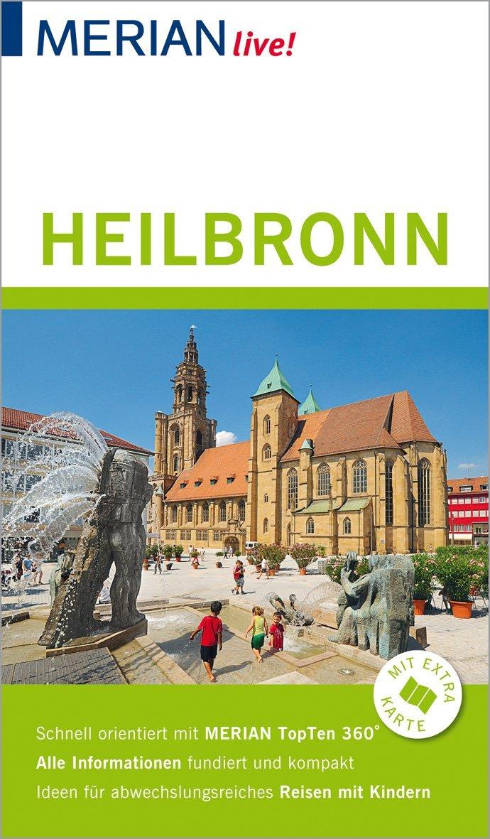 MERIAN live! Reiseführer Heilbronn: Mit Extra-Karte zum Herausnehmen Taschenbuch – 11. Dezember 2018 Francoise Hauser Merian / HOLIDAY 3834229644 Deutschland