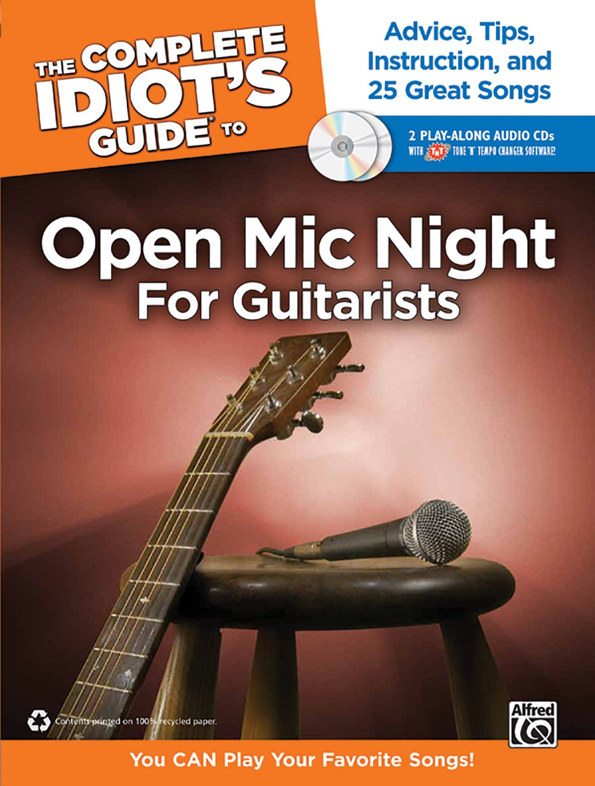 the-complete-idiot-s-guide-to-open-mic-night-for-guitarists-advice-tips-instruction-and-25-great-songs-book-2-enhanced-cds