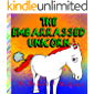 THE EMBARRASSED UNICORN : A rhyming children's story about life's embarrassing moments and how to handle them