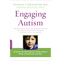 Engaging Autism: Using the Floortime Approach to Help Children Relate, Communiate, and Think (A Merloyd Lawrence Book)
