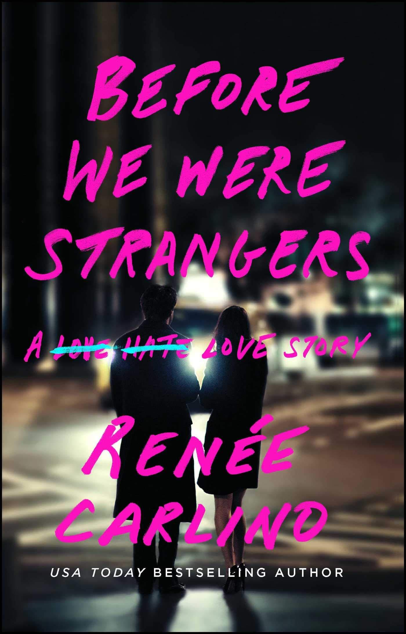 Before We Were Strangers: A Love Story: Renée Carlino