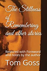 The Stillness of Remembering and other stories: Restored with Foreword and notes by the author Paperback