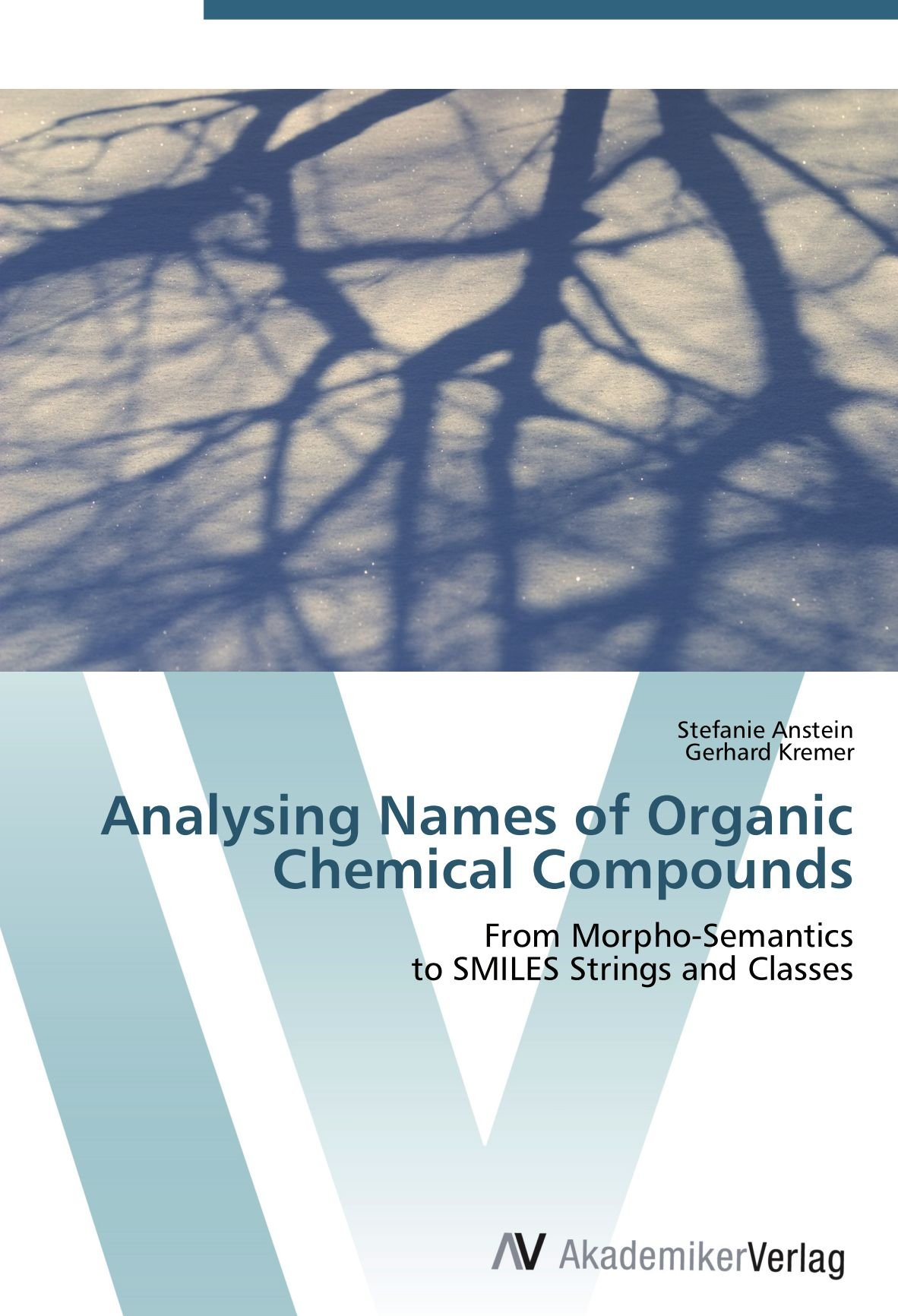 Read Online Analysing Names of Organic Chemical Compounds: From Morpho-Semantics  to SMILES Strings and Classes PDF
